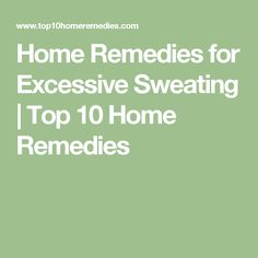 Home Remedies for Excessive Sweating | Top 10 Home Remedies