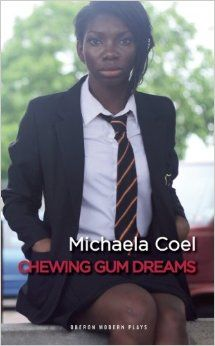 Chewing Gum Dreams (Oberon Modern Plays): Amazon.co.uk: Michaela Coel: 9781783190140: Books