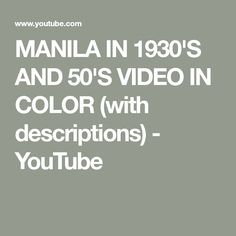 MANILA IN 1930'S AND 50'S VIDEO IN COLOR (with descriptions) - YouTube Manila, 1930s, Philippines, Product Description, Education, Videos, Youtube, Color, Colour
