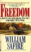 'Freedom'...a novel of Abraham Lincoln and the Civil War-William Safire (1987)