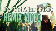 I've Got A Jar of Dirt Remix Video