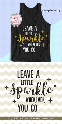 Leave a little sparkle wherever you go girls baby quote
