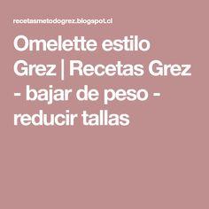Omelette estilo Grez | Recetas Grez - bajar de peso - reducir tallas