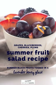 A Summer Fruit Salad is easy to make with fresh black grapes, blackberries, dark cherries, and plums. Toss the black fruit in a lavender honey glaze for a fragrant note and a whole bunch of deliciousness. Grape Recipes, Fruit Salad Recipes, Dessert Recipes, Plum Fruit, Summer Salads With Fruit, California Food, Grape Salad, Black Grapes, Lavender Honey