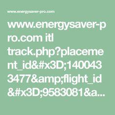 www.energysaver-pro.com itl track.php?placement_id=1400433477&flight_id=9583081&banner_id=100152259&hcountry_id=ITALY&hcity_id=Rome&esub=-7EBBQCQMfXaZssAEzrgHKuAF7MXCeARAGAUwAAhENChEFIhEJQgdubDEAAH9hZGNvbWJv