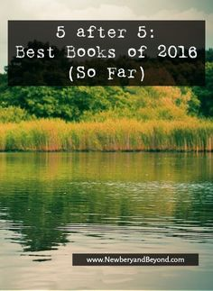 I'm joining the 5 after 5 linkup to share the top five favorite books I've read in 2016 (so far). | NewberyandBeyond.com