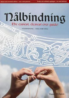 Nålbindning - The easiest, clearest ever guide