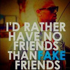 Many fake friends.