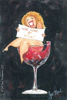 Will Work for Wine! by Jill Neal