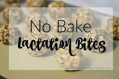 No Bake Lactation Bites