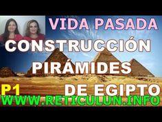 Vida pasada PIRÁMIDES DE EGIPTO 1(3/3): CONSTRUCCIÓN PIRÁMIDES DE EGIPTO
