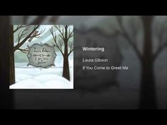 Provided to YouTube by Redeye Distribution Wintering · Laura Gibson If You Come to Greet Me ℗ 2006 HUSH Records Released on: 2010-05-16 Composer: Laura Gibso...