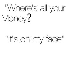 So friggin true!!! If I were to add up how much money I spend on beauty poducts.... smdh.... I'm not even gunna think about it.... lol    #doyoubeauty #doyoubooboo #doyousmile #makeup #makeupjokes #makeupfun #mua #makeupartist #makeupjunkie #makeupaddict #beauty #beautyaddict #beautyblogger #instablogger #blogger #instamakeup #instablogger #makeupblogger #dressyourface #laugh #funny #instagood #instafunny #byebyemoney by doyou.beauty