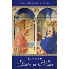 The Glories of Mary by St. Alphonsus Liguori