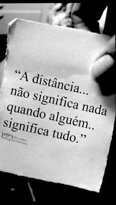 A distância não significa nada quando alguém significa tudo. https://br.pinterest.com/dossantos0445/