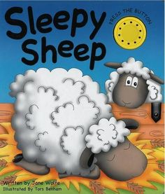by Jane Wolfe.  Have a super time with Sleepy Sheep as all her farmyard friends encourage her to stop yawning and dozing, and instead play and dance with them in the sunshine.  The story of my life?