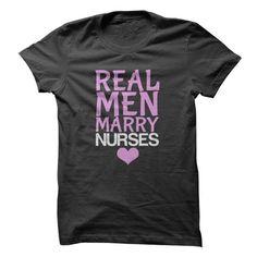 I Love Real Men Marry Nurses T shirts