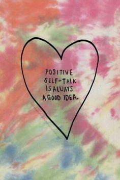 positive self talk is always a good idea