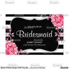 Black White Stripe Will You Be My Bridesmaid
