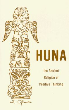 Huna: The Ancient Religion of Positive Thinking « LibraryUserGroup.com – The Library of Library User Group