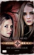 """Nominiert für den LovelyBooks Leserpreis in der Kategorie """"Fantasy"""": Bloodlines - Die goldene Lilie von Richelle Mead"""