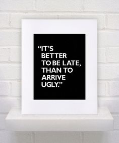 Hair Dresser Salon Art - Better to Be Late Than to Arrive Ugly Quote - 11x14 poster print on Etsy, $10.00