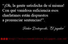 Cita del gran Dostoyevski en su libro 'El jugador', estupenda donde las haya