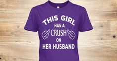 """""""THIS GIRL HAS A CRUSH ON HER HUSBAND"""" T-shirt, Hoodie & Long Sleeve***AVAILABLE FOR LIMITED TIME   ***Need a matching T-shirt for your husband? Click below!http://teespring.com/wcrush   ***HOW TO ORDER?  1. Select style and color 2. Click """"Buy it now"""" 3. Select size and quantity 4. Enter shipping and billing information 5. Done! Simple as that!  TIP: SHARE it with your friends, order together and save on shipping.  Need Help Ordering?Call Support (1-855-833-7774) Monday-Friday Email:supp....."""