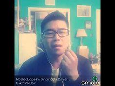Bakit Pa Ba ? ..... Smule Sing cover by NoeldcLopez + SingingBusDriver