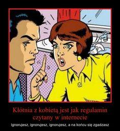 Kłótnia z kobietą jest jak regulamin czytany w internecie...