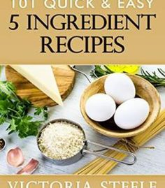 101 Quick & Easy 5 Ingredient Recipes PDF