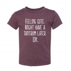 Might Have a Tantrum Later Toddler T-Shirt - Funny Kids Shirts - Ideas of Funny Kids Shirts - Feeling Cute. Might Have a Tantrum Later Toddler T-Shirt Funny Kids Shirts, Funny Shirt Sayings, Shirts With Sayings, Cute Shirts, Shirts For Girls, Toddler T Shirts, Toddler Christmas Shirts, Disney Kids Shirts, Custom T Shirt Printing