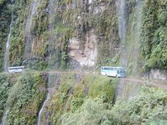 """North Yungas Road, Earning its nickname """"The Death Road,"""" this 40-mile stretch of terrifying highway from La Paz, Bolivia, to a town called Coroico in the Amazon jungle used to claim more than two hundred lives per year. In 2006, a safer route was built nearby, but adventure road-trippers on mountain bikes and motorcycles still brave the North Yungas' murderous curves."""