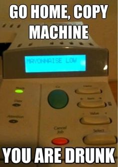 Whoever has been making sandwiches with this copy machine, I'm going to go out on a limb and assume that @YoureDrunk, too.