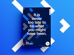It is never too late to be what you might have been. #staymotivated  Follow the series here  +++++++++++++++++++  View the indepth project here  Follow ∆ Studio–JQ ∆ Behance | Instagram | Twitte...