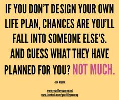 Its to bad your new life plan is exactly like your old life plan. And the definition of insanity isss....?