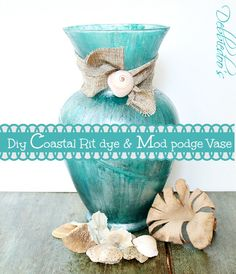 Coastal Craft: rit dye and mod podge a vase for a pretty beach-y style home decor accent!