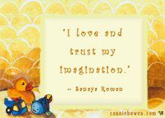 """I love and trust my imagination.""  ~ Author, Sanaya Roman #affirmations"