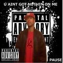 PAUSE CBS - U Aint Got Nuthin On Me Hosted by PAUSE - Free Mixtape Download or Stream it