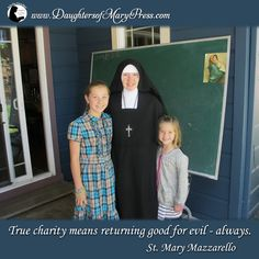 True charity means returning good for evil—always. #DaughtersofMary #DaughtersofMaryPress #Catholic #ReligiousSisters #Charity #StMaryMazzarello