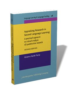Appraising research in second language learning : a practical approach to critical analysis of quantitative research / Graeme Keith Porte - Amsterdam : John Benjamins, cop. 2010
