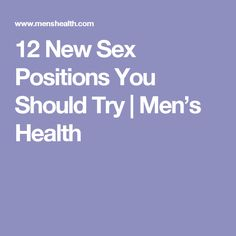 12 New Sex Positions You Should Try | Men's Health