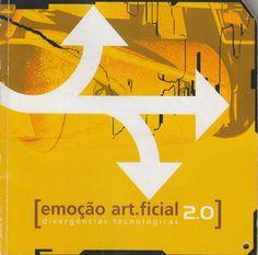 Neural [Archive] Emoção Art.ficial 2.0: divergências tecnológicas Arlindo Machado, Gilbertto Prado Itaú Cultural http://archive.neural.it/init/default/show/2728