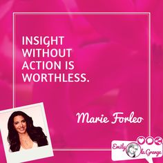 Insight without action is worthless. @MarieForleo