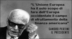 """La profezia di Sandro Pertini: """"l'Unione Europea ha il solo scopo di fare dell'Europa occidentale il campo di sfruttamento della finanza americana"""""""