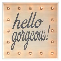 Hello Gorgeous Light up Sign