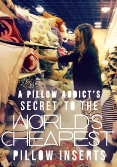 Confessions of a Pillow Addict: My Secret To The World's Cheapest Pillow Inserts
