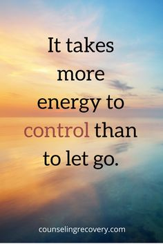 Being willing to let go of old behaviors begins the 12 step recovery process. Codependency is about controlling what isn't in our control. Learning to let go and detach is what recovery is all about.