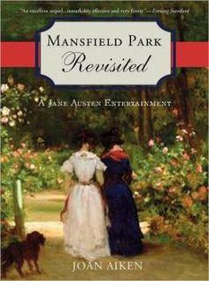 Mansfield Park Revisited: A Jane Austen Entertainment by Joan Aiken