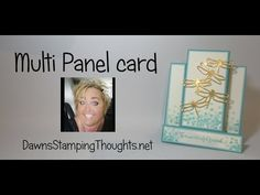 cardmaking video tutorial: Multi Panel Card from Dawn's Stamping Thoughts . Stampin' Up! Card Making Tips, Card Making Tutorials, Card Making Techniques, Making Ideas, Fancy Fold Cards, Folded Cards, Center Step Cards, Dawns Stamping Thoughts, Side Step Card